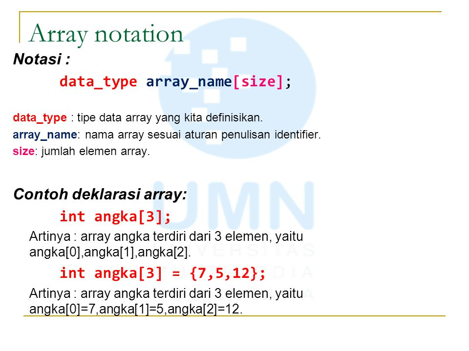 Array notation Notasi : data_type array_name[size];